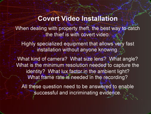 Covert video installation for difficult cases